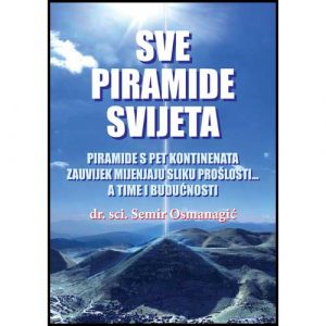 osmanagic_sve-piramide