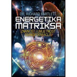 """dr. Richard Bartlett: """"Energetika matriksa"""""""