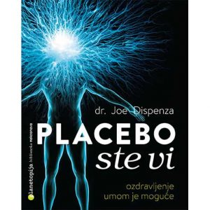 "dr. Joe Dispenza ""Placebo ste Vi"""