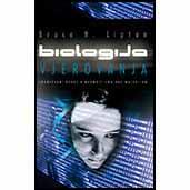 """Bruce H. Lipton """"Biologija vjerovanja"""""""